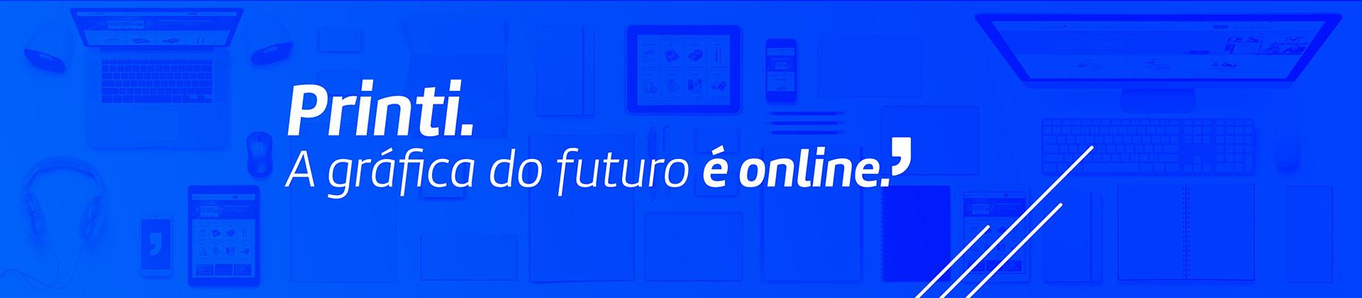 Printi. A Gráfica do futuro é online